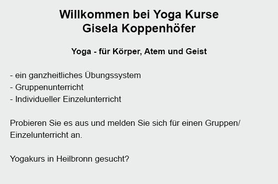 Yoga in  Heilbronn, Flein, Untereisesheim, Bad Friedrichshall, Erlenbach, Weinsberg, Neckarsulm oder Leingarten, Ellhofen, Talheim
